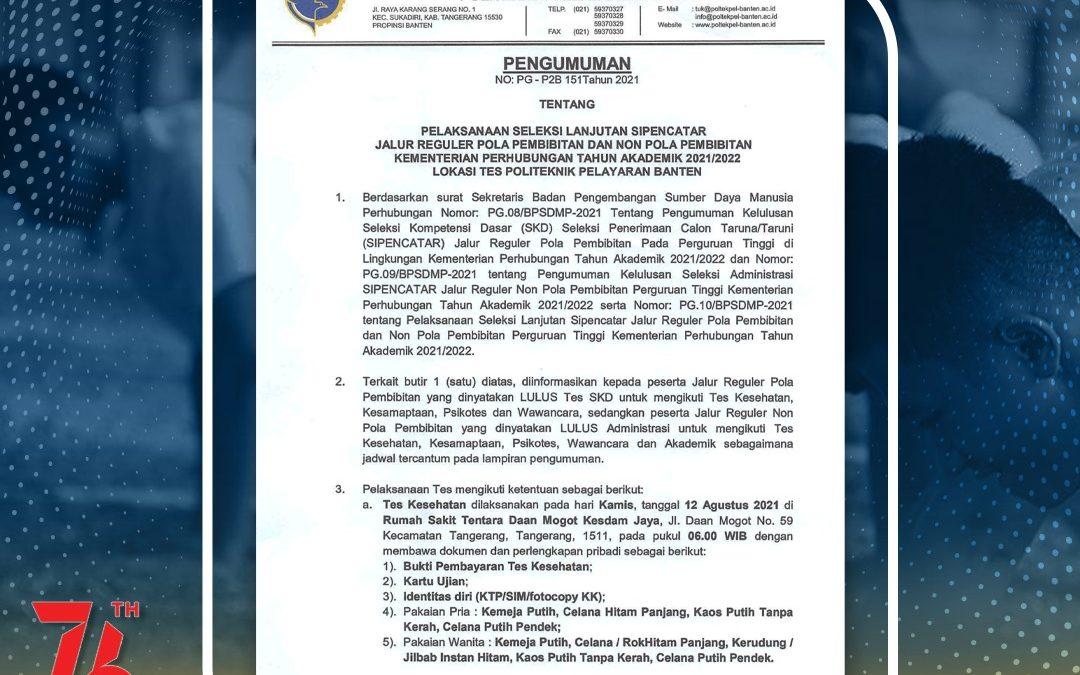 Pengumuman Seleksi Lanjutan Sipencatar Jalur Reguler Pola Pembibitan dan Non Pola Pembibitan T.A 2021/2022 Lokasi Tes Politeknik Pelayaran Banten