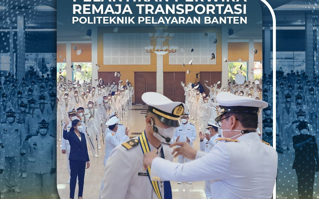 Plt. DIREKTUR JENDERAL PERHUBUNGAN LAUT LANTIK 258 PERWIRA REMAJA TRANSPORTASI POLITEKNIK PELAYARAN BANTEN TAHUN 2021